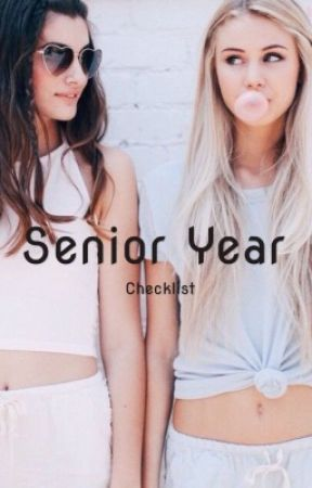 Senior Year Checklist by thebarbiegirl95