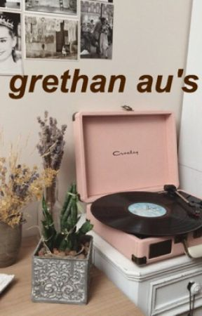 Grethan AU's  by -hotlines