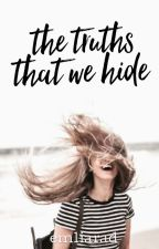 The Truths That We Hide by emliarad