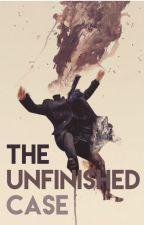 The Unfinished Case// A Sherlock Story by BuckysFarm
