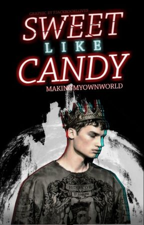 Sweet Like Candy (MANxMAN) by Makingmyownworld
