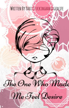 The One Who Made Me Feel Desire by gayforhide