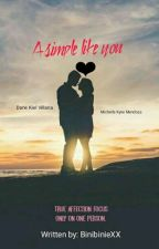 A Simple Like You (Wattys 2017) [COMPLETED] by BinibinieXX
