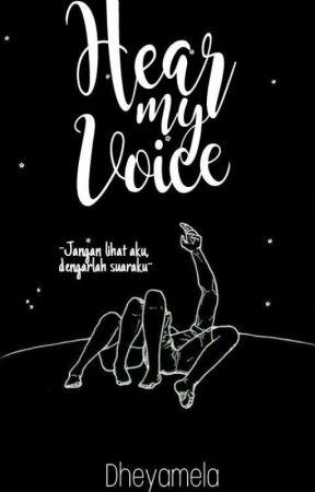 Hear My Voice by Dheyamela
