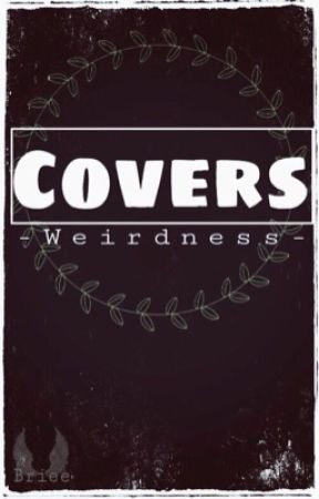 Covers  by -Weirdness-