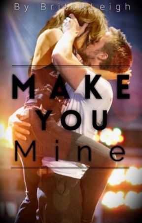 Make You Mine (Book Two) by BrittNLeigh