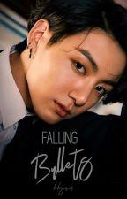 Falling bullets✔ by bbynim