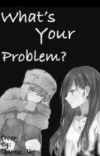 What's your problem? (Kyle x reader) by notelesswriter