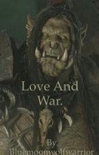 Love And War by bluemoonwolfwarrior