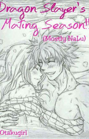 A dragon slayer's mating season [re-writing] by FairyTailOtaku_
