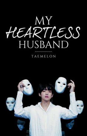My Heartless Husband   k.t.h by TaeMelon