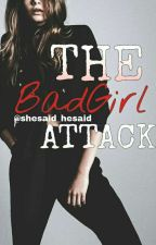 The Bad Girl Attack by shesaid_hesaid
