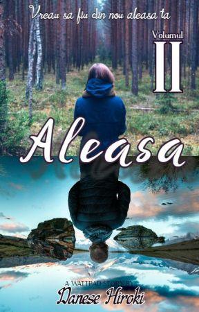 Aleasa (Volumul II) by DaneseHiroki