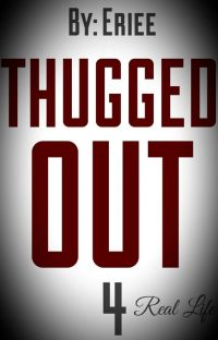 Thugged Out 4: Real Life cover