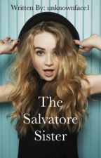 The Salvatore Sister (Editing Now) by unknownface1
