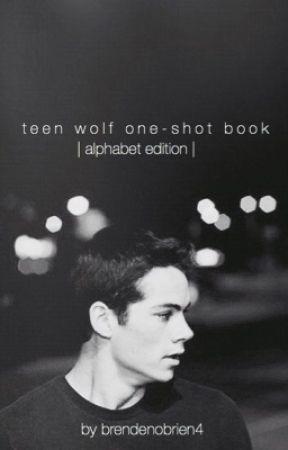 Teen Wolf Oneshot Book   Alphabet Edition   BoyXBoy by BrendenOBrien4