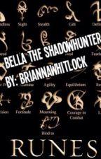 Bella The Shadowhunter by BriannaWhitlock