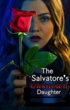 The Salvatore's Unknown Daughter  by wintrrbxtch