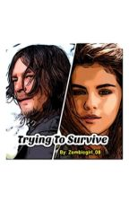 Trying to survive sequal to Farmers Daughter (A Daryl Dixion Fanfiction) by Zombiegirl_08