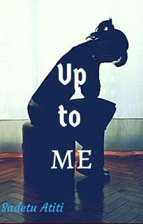 Up To Me by SadetuAtiti