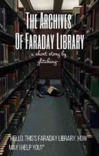 The Archives of Faraday Library by Eternal_Silver17