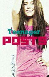 #Teenager Posts :p by jerkpids_munchkins