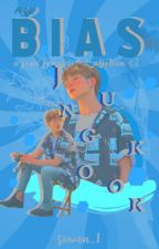 my bias. [ jungkook x reader | complete | editing ] by Sowon_1
