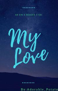 My Love | An Ein X Reader X Kai | Phoenix Drop High cover