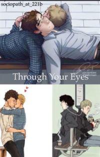 Through Your Eyes (a johnlock AU) cover