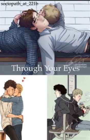 Through Your Eyes (a johnlock AU)