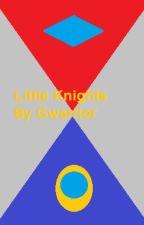 Little Knights (an Ultraman Fanfiction) by Gwarrior34