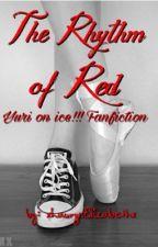 The Rhythm of Red || YOI!!! Yuri(o) x OC || by xlaurynwritesx