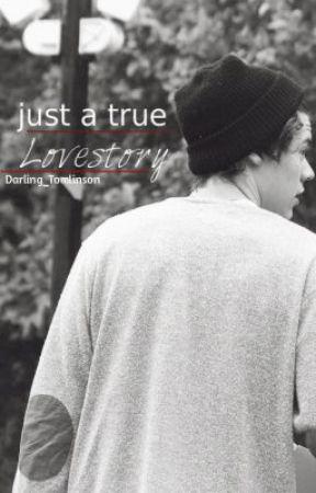 Just a True Lovestory... (Harry Styles) -> Coming soon by Darling_Tomlinson