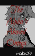 The Alpha's Abused Omega by Shadow2150