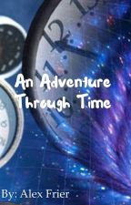 An Adventure Through Time  by AFrier