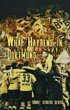What Happens in Dortmund... | football one shots [EN] by jujudraxler
