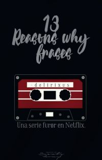 13 Reasons Why. ➸Frases. cover