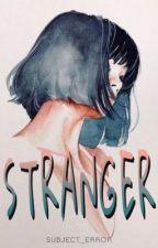 Stranger by subjecterror