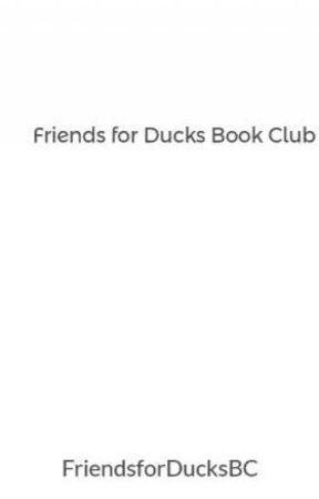 Friends for Ducks Book Club by FriendsforDucksBC