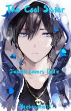 The Cool Sister(Diabolik Lovers Fanfic) by Nqchristine18