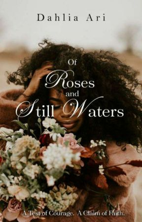Of Roses and Still Waters by ReigningDesire