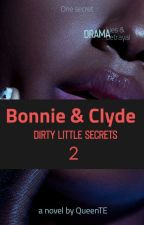 Bonnie & Clyde 2: Dirty Little Secrets by QueenTE