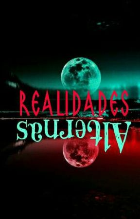 Realidades Alternas by DavidD1398