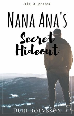 Nana Ana's Secret Hideout by Like_a_Proton