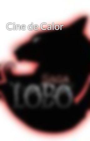 Cine de Calor by LeilaMilCastell