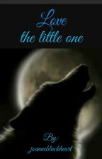Love the little one OLD VERSION by joanneblackheart