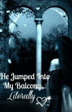 He Jumped Into My Balcony... Literally by XLazy_DelinquentX