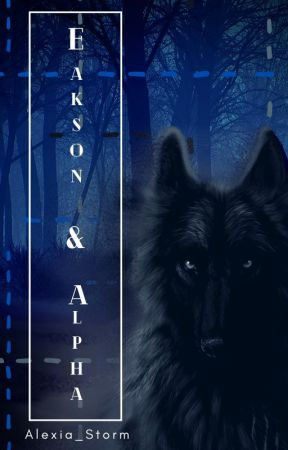 Eakson & Alpha (On Hold) by Alexia_Storm