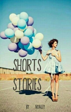 Shorts Stories  by nyaley