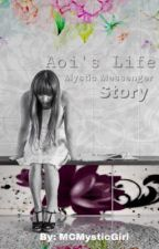 Aoi's Life: A Mystic Messenger Story  by MCMysticGirl